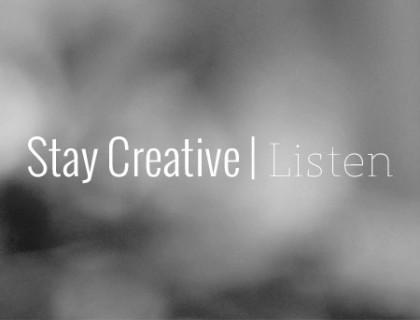 Stay Creative | Listen